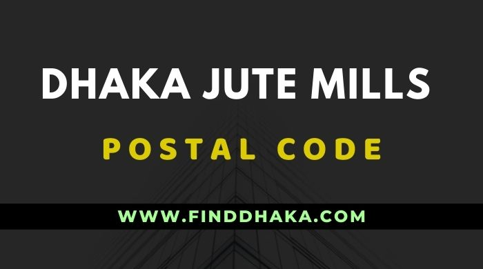 Dhaka Jute Mills Post Code