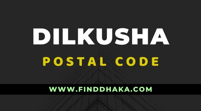 Dilkusha Post Code